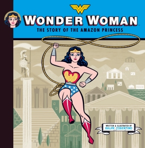 Cover of Wonder Woman: The Story of an Amazon Princess